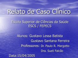 Relato de Caso Clínico - Paulo Roberto Margotto