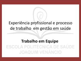 Trabalho em equipe - Escola Politécnica de Saúde Joaquim Venâncio