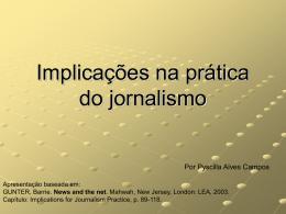 Implicações na prática do jornalismo