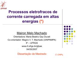 Processos eletrofracos de corrente carregada em altas