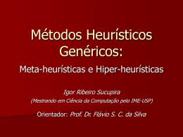 Métodos Heurísticos Genéricos: Meta-heurísticas e Hiper - IME-USP