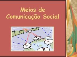 Meios de Comunicação Social.