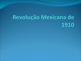 41 Revolução Mexicana de 1910