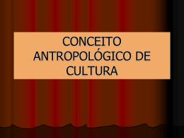 CONCEITO_ANTROPOLOGICO_DE_CULTURA
