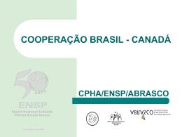 COOPERAÇÃO BRASIL - CANADÁ CPHA/ENSP/ABRASCO