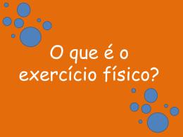 O que é o exercício físico?