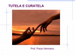 tutela e curatela - Professor Paulo Hermano
