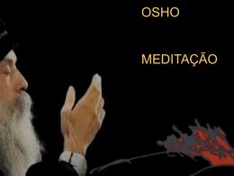 A meditação não é uma solução para nenhum problema em
