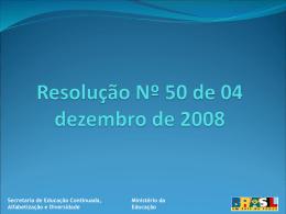 Resolução Nº 50 de 04 dezembro de 2008