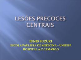 LESÕES PRECOCES CENTRAIS