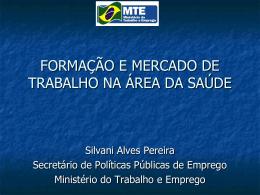 FORMAÇÃO E MERCADO DE TRABALHO NA ÁREA DA SAÚDE