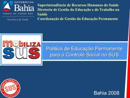 Apresentação Educação Permanente para o Controle Social Social