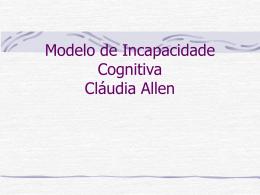 Modelo de Incapacidade Cognitiva Cláudia Allen