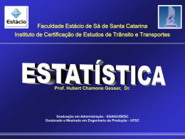 Estatística - Professor Hubert Chamone Gesser, Dr.