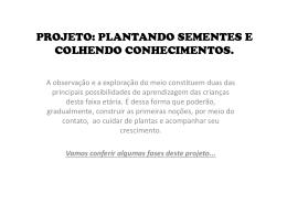 projeto: plantando sementes e colhendo conhecimentos.