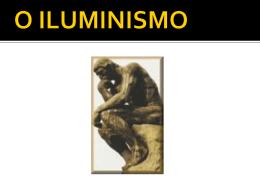 O ILUMINISMO ( ESCLARECIMENTO )