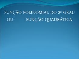 FUNÇÃO DO 2° GRAU 2 AUTOR DESCONHECIDO 2.