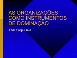 As organizações como Instrumentos de Dominação