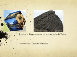 Rochas Testemunhos da actividade da Terra