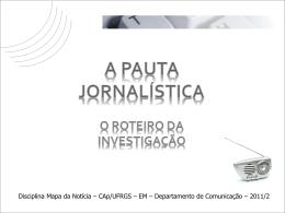 A pauta jornalística - Disciplina Mapa da Notícia