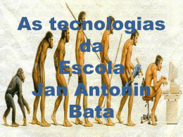 As tecnologias da escola Jan Antonin Bata