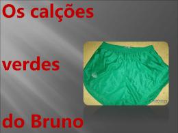 Os Calções verdes do Bruno – Rui, Nuno, Edilier e Rafael