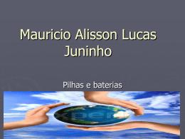 Mauricio Alisson Lucas Juninho