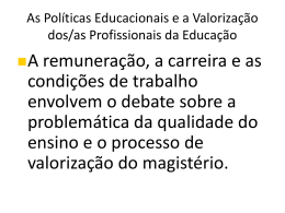 As Políticas Educacionais e a Valorização dos/as Profissionais da