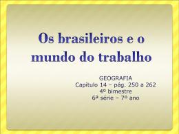 OS BRASILEIROS E O MUNDO DO TRABALHO - 7ºano