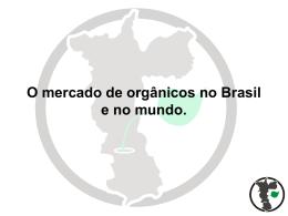 O mercado de orgânicos no Brasil e no mundo.