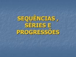 SEQUÊNCIAS E PROGRESSÕES 1.