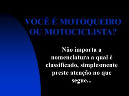 VOCÊ É MOTOQUEIRO OU MOTOCICLISTA?