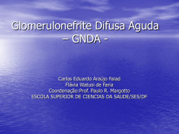 Glomerulonefrite Difusa Aguda - GNDA