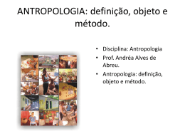 Antropologia: objeto de estudo.