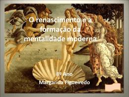 O renascimento e a formação da mentalidade moderna