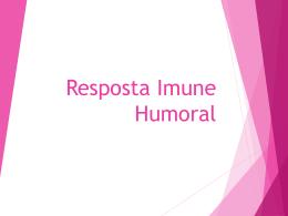 Resposta Humoral