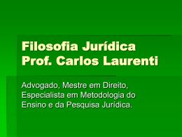 Filosofia Jurídica Prof. Carlos Laurenti