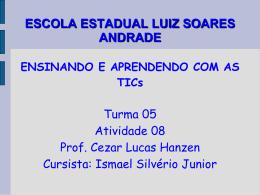 ESCOLA ESTADUAL LUIZ SOARES ANDRADE ENSINANDO E