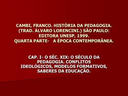 cambi, franco. história da pedagogia. (trad. álvaro lorencini.) são paulo