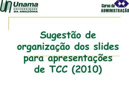 Sugestão de organização dos slides para apresentações de