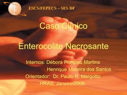 Caso Clínico: ENTEROCOLITE NECROSANTE