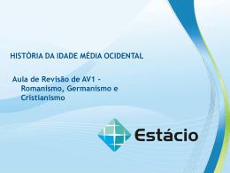 HISTÓRIA DA IDADE MÉDIA OCIDENTAL Aula de Revisão de AV1