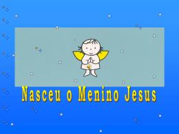 Nasceu o Menino Jesus