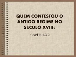 Quem contestou o Antigo Regime no século XVIII