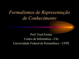 frames, redes semânticas - Centro de Informática da UFPE