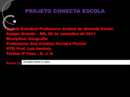 PROJETO CONECTA ESCOLA - EE Profª Joelina de Almeida Xavier