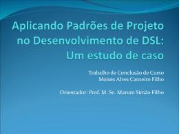 Aplicando padrões de Projeto do Desenvolvimento de DSL: Um