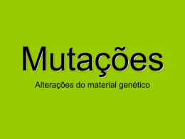 Mutações génicas e cromossómicas.