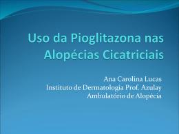 Uso da Pioglitazona nas alopécias cicatriciais