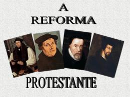 A Reforma ProtestantE - IGREJA EVANGÉLICA BAPTISTA de Vila
